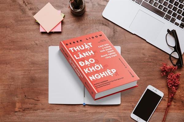 """""""Thuật lãnh đạo khởi nghiệp"""" lý giải tại sao doanh nghiệp vừa ra đời nhưng nhanh chóng biến mất"""