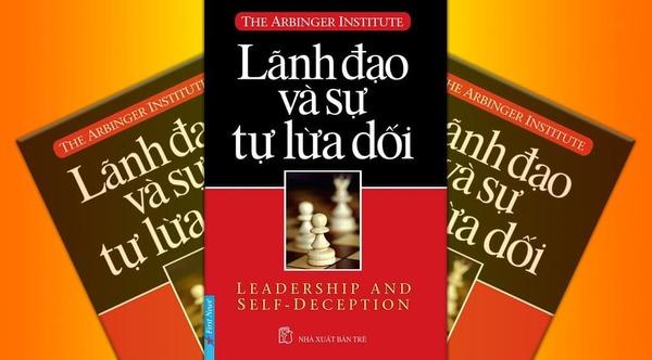 """""""Lãnh đạo và sự tự lừa dối"""" sẽ tiết lộ bí quyết để làm việc và tạo ảnh hưởng với mọi người"""